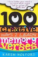 100 Creative Ways 2 Learn Memory Verses