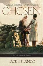 Chosen:  Genesis Through Deuteronomy