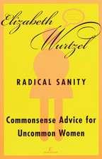 Radical Sanity:  Commonsense Advice for Uncommon Women