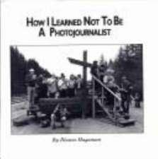 How I Learned Not Tobe/Phtojourn-P