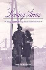Loving Arms:  British Women Writing the Second World War