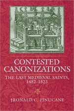 Contested Canonizations:  The Last Medieval Saints, 1482-1523