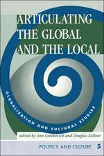 Articulating The Global And The Local: Globalization And Cultural Studies