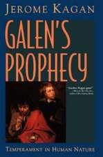 Galen's Prophecy: Temperament In Human Nature