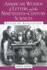 American Women of Letters and the Nineteenth-Century Sciences: Styles of Affiliation