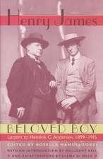 Beloved Boy:  Letters to Hendrik C. Andersen, 1899 1915