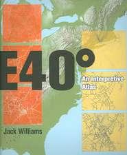 East 40 Degrees:  An Interpretive Atlas