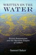 Written on the Water:  British Romanticism and the Maritime Empire of Culture
