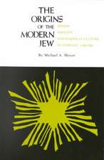 The Origins of the Modern Jew:  Jewish Identity and European Culture in Germany, 1749-1824