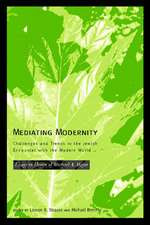 Mediating Modernity:  Essays in Honor of Michael A. Meyer