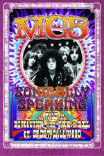 MC5:  A Tale of Revolution and Rock 'n' Roll