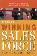 Building a Winning Sales Force: Powerful Strategies for Driving High Performance: Powerful Strategies for Driving High Performance