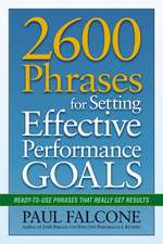2600 Phrases for Setting Effective Performance Goals: Ready-to-Use Phrases That Really Get Results: Ready-to-Use Phrases That Really Get Results
