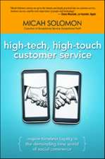 High-Tech, High-Touch Customer Service: Inspire Timeless Loyalty in the Demanding New World of Social Commerce: Inspire Timeless Loyalty in the Demanding New World of Social Commerce