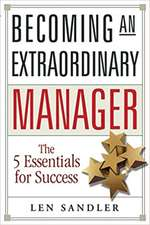 Becoming an Extraordinary Manager: The 5 Essentials for Success