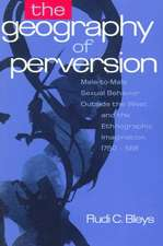 The Geography of Perversion:  Male-To-Male Sexual Behavior Outside the West and the Ethnographic Imagination, 1750-1918