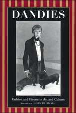 Dandies:  Fashion and Finesse in Art and Culture