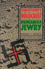 Christianity and the Holocaust of Hungarian Jewry