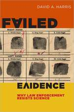 Failed Evidence:  Why Law Enforcement Resists Science