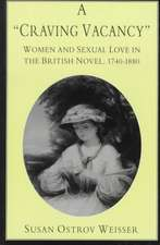 A Craving Vacancy:  Women and Sexual Love in the British Novel, 1740-1880