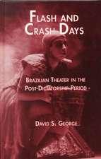 Flash & Crash Days:  Brazilian Theater in the Post Dictatorship Period