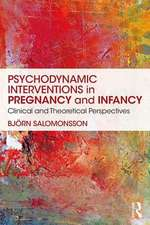 Psychodynamic Interventions in Pregnancy and Infancy