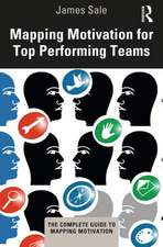 Sale, J: Mapping Motivation for Top Performing Teams