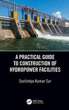 Practical Guide to Construction of Hydropower Facilities