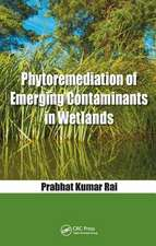 Rai, P: Phytoremediation of Emerging Contaminants in Wetland