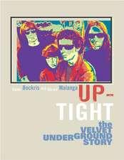 Up-Tight:  The Velvet Underground Story
