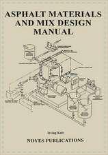 Asphalt Materials and Mix Design Manual