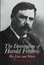 The Damnation of Harold Frederic His Lives and Works