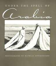 Under the Spell of Arabia