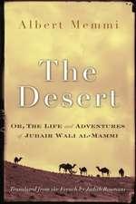 The Desert:  Or, the Life and Adventures of Jubair Wali Al-Mammi