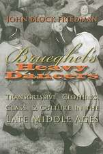 Brueghel's Heavy Dancers:  Transgressive Clothing, Class, and Culture in the Late Middle Ages