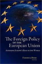 The Foreign Policy of the European Union: Assessing Europe's Role in the World