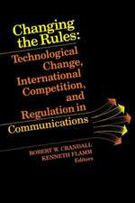 Changing the Rules: Technological Change, International Competition, and Regulation in Communications