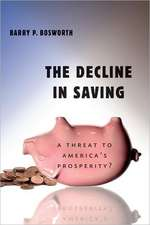 The Decline in Saving: A Threat to America's Prosperity?