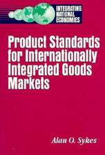 Product Standards for Internationally Integrated Goods Markets