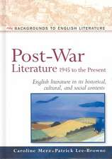 Post-War Literature 1945 to the Present:  English Literature in Its Historical, Cultural, and Social Contexts