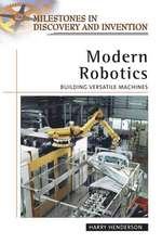 Modern Robotics:  Building Versatile Machines