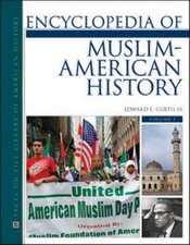 Encyclopedia of Muslim-American History, 2-Volume Set