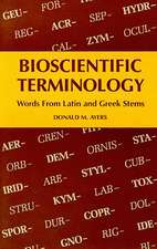 Bioscientific Terminology: Words from Latin and Greek Stems