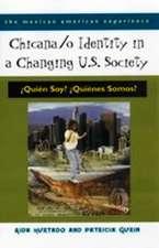 Chicana/o Identity in a Changing U.S. Society: ¿Quién Soy? ¿Quiénes Somos?