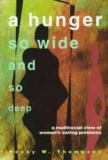 Hunger So Wide And So Deep: A Multiracial View of Women's Eating Problems