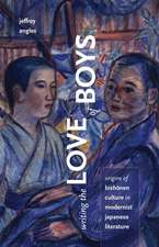 Writing the Love of Boys: Origins of Bishonen Culture in Modernist Japanese Literature