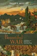 Beautiful War: Studies in a Dreadful Fascination