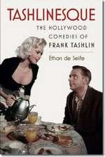 Tashlinesque:  The Hollywood Comedies of Frank Tashlin