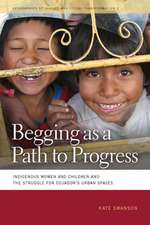 Begging as a Path to Progress:  Indigenous Women and Children and the Struggle for Ecuador's Urban Spaces
