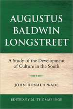 Augustus Baldwin Longstreet:  A Study of the Development of Culture in the South